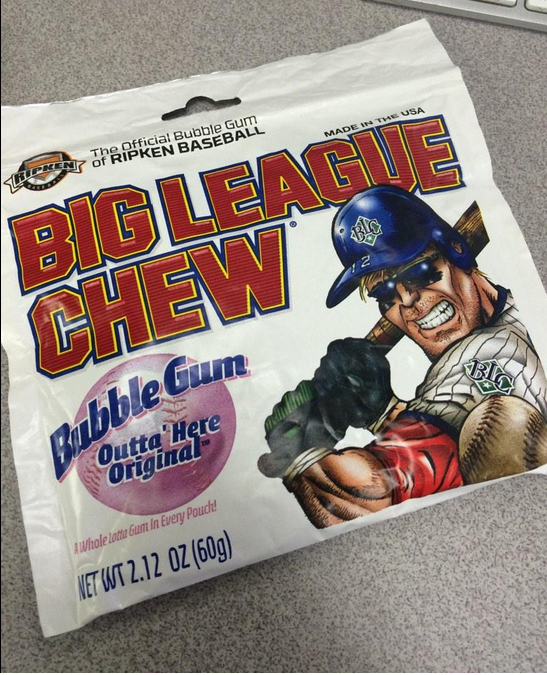Got to have big league chew...